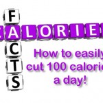 calorie facts and how to easily cut 100 calories a day