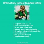 affirmations to stop boredom eating
