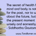 the secret of health for both mind and body is...