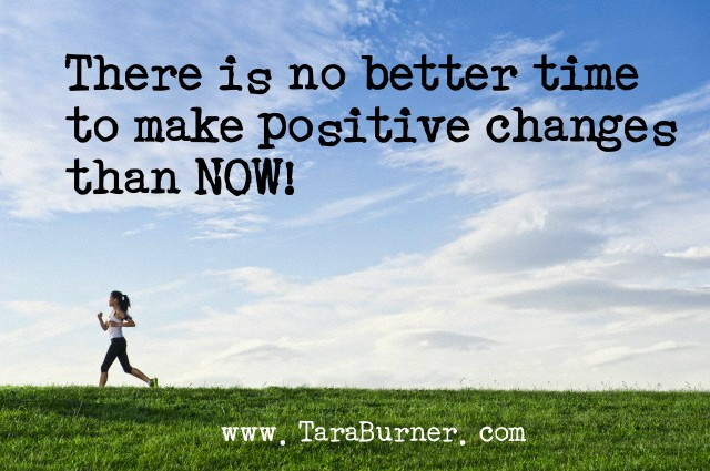 there is no better time to make positive change than now
