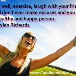 eat well exercise laugh with friends and you will be a healthy happy person