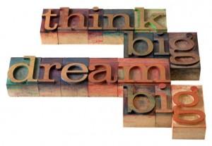 think big dream big
